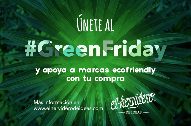 greenfriday green friday black friday consumo responsable dia sin compra el hervidero de ideas