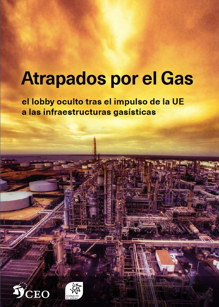 Atrapados por el gas el mundo ecologico Ecologistas en Acción Informe