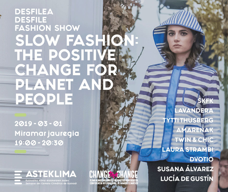 Desfila de moda sostenible change te the change slow fashion next