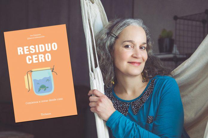 Residuo cero usar y reusar La Ecocosmopolita Yve Ramírez